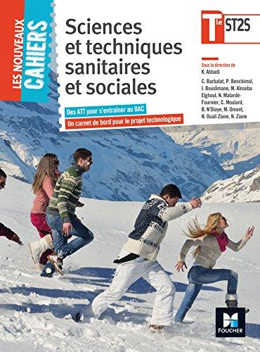 Les Nouveaux Cahiers - Sciences et techniques sanitaires et sociales - Tle BAC ST2S par Kamel Abbadi