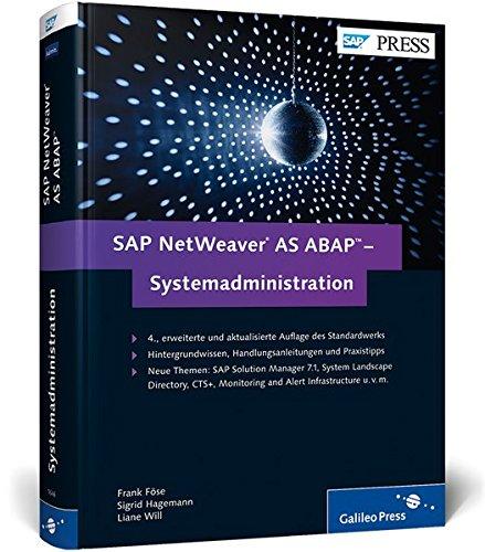 SAP NetWeaver AS ABAP - Systemadministration: Basiswissen für das SAP-Systemmanagement