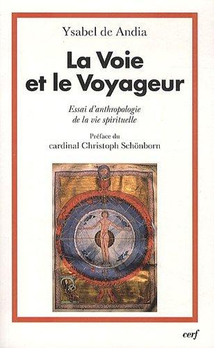 La Voie et le Voyageur : Essai d'anthropologie de la vie spirituelle