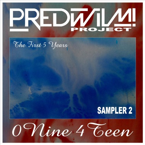 0Nine 4Teen (The First 5 Years, Sampler 2)
