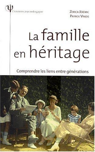La famille en héritage : Comprendre les liens entre générations
