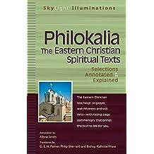 Philokalia—The Eastern Christian Spiritual Texts: Selections Annotated & Explained (SkyLight Illuminations) (English Edition)