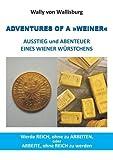 Adventures of a »WEINER«