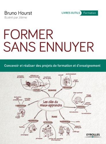 Former sans ennuyer: Concevoir et réaliser des projets de formation et d'enseignement.