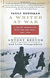 A Writer at War: A Soviet Journalist with the Red Army, 1941-1945 by Vasily Grossman (2007-03-13)