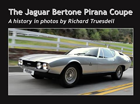 The Jaguar Bertone Pirana Coupe (A history in photos Book