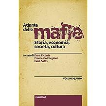 Atlante delle mafie (vol. V): Storia, economia, società, cultura