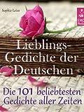 Image de Lieblingsgedichte der Deutschen - Die 101 beliebtesten und schönsten Gedichte aller Zeiten (Illustrierte Ausgabe)