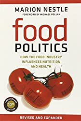 Food Politics: How the Food Industry Influences Nutrition and Health (California Studies in Food and Culture (Paperback))