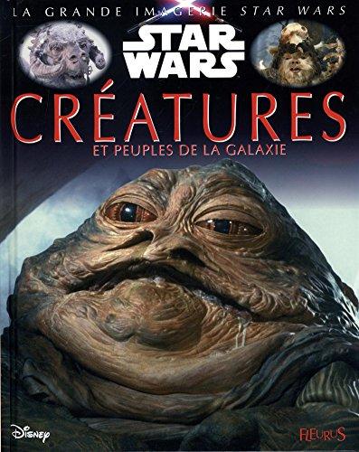 Star wars : Créatures et peuples de la galaxie
