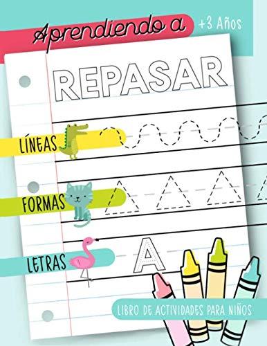 Aprendiendo a repasar: Líneas Formas Letras: Libro de actividades para niños: +3...