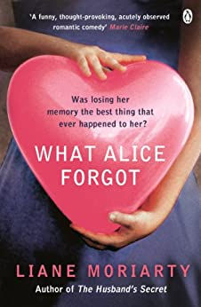 What Alice Forgot by [Moriarty, Liane]