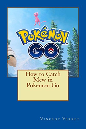 How to Catch Mew in Pokemon Go: An Unofficial Game Guide por Dr. Vincent Verret