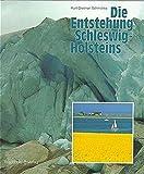 Die Entstehung Schleswig-Holsteins - Kurt D Schmidtke