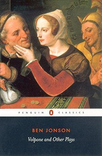 Volpone and Other Plays: