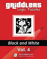Griddlers Logic Puzzles: Black and White: Volume 4 by Griddlers Team (2014-08-14)
