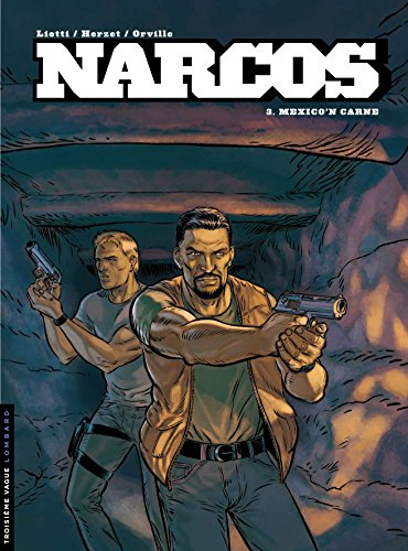 Narcos - tome 3 - Mexico'n carne