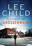 Größenwahn: Ein Jack-Reacher-Roman (Die-Jack-Reacher-Romane, Band 1)