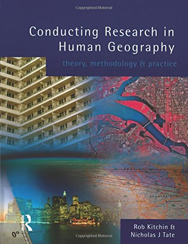 Conducting Research in Human Geography: Theory, Methodology and Practice