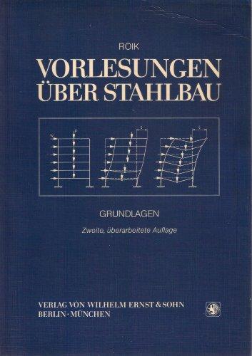 Vorlesungen über Stahlbau: Grundlagen