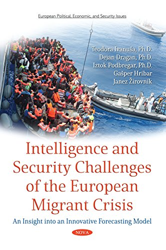 Intelligence and Security Challenges of European Migrant Crisis (European Political, Economic, and Security Issues)