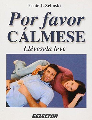 Tomelo Con Calma / Don't Hurry, Be Happy (Coleccion Superacion Personal) by Ernie J. Zelinski (2006-05-06)