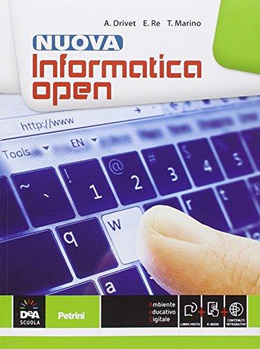 Nuova informatica open. Vol. unico. Per le Scuole superiori. Con e-book. Con espansione online