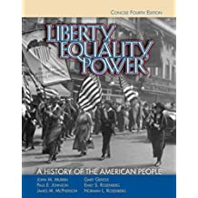 Liberty, Equality, Power: A History of the American People, Concise Edition (Available Titles CengageNOW) by John M. Murrin (2006-02-09)