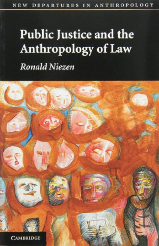 Public Justice and the Anthropology of Law (New Departures in Anthropology): Written by Ronald Niezen, 2010 Edition, Publisher: Cambridge University Press [Paperback]