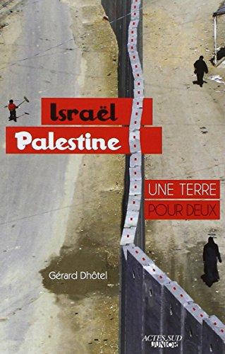 Israël-Palestine, une terre pour deux par Gérard Dhôtel