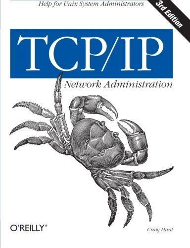 TCP/IP Network Administration (3rd Edition; O'Reilly Networking) by Hunt, Craig (2002) Paperback