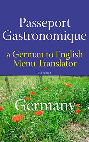 passeport-gastronomique-germany-a-german-to-english-menu-translator-english-edition