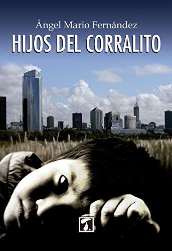 Hijos del corralito (CRIANZA nº 2) por Ángel Mario Fernández
