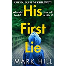 His First Lie: Can you guess the killer twist? (DI Ray Drake Book 1)