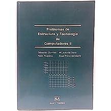 PROBLEMAS DE ESTRUCTURA Y TECNOLOGÍA DE COMPUTADORES II