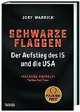 Schwarze Flaggen: Der Aufstieg des IS und die USA von Joby Warrick