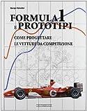 Formula 1 e prototipi. Come progettare le vetture da competizione
