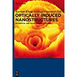 Optically Induced Nanostructures: Biomedical and Technical Applications