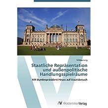 Staatliche Repräsentation und außenpolitische Handlungsspielräume: Mit Bundespräsident Heuss auf Staatsbesuch