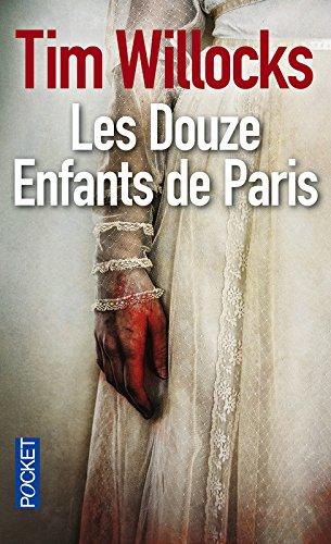 Les Douze Enfants de Paris par Tim WILLOCKS