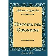 Histoire Des Girondins (Classic Reprint)