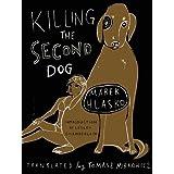 Killing the Second Dog by Marek Hlasko (2014-03-02)