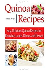 QUINOA RECIPES: Easy, Delicious Quinoa Recipes for Breakfast, Lunch, Dinner, and Dessert
