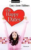 Oh Happy Dates: Roman bei Amazon kaufen