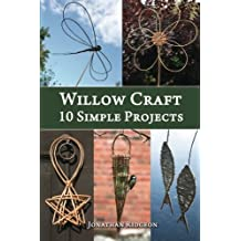 Willow Craft: 10 Simple Projects: Volume 2 (Weaving & Basketry Series) by Jonathan Ridgeon (2014-11-22)