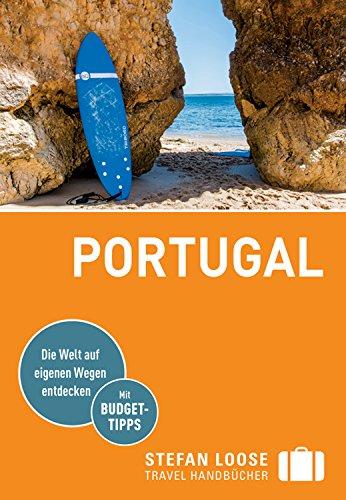 Stefan Loose Reiseführer Portugal: mit Downloads aller Karten (Stefan Loose Travel Handbücher E-Book)