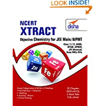 NCERT Xtract – Objective Chemistry for JEE Main, AIPMT, Class 11/ 12, AIIMS, BITSAT, JIPMER, JEE Adv, State PMTs/ PETs (English)