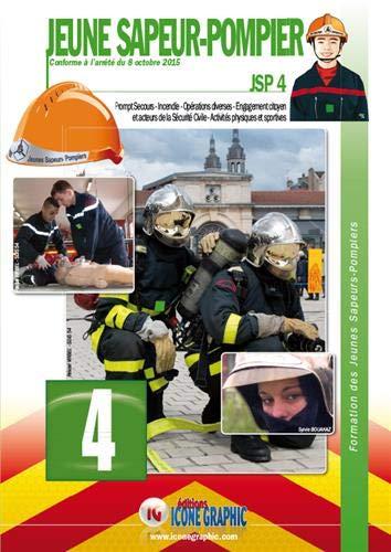 Livre Formation des Jeunes Sapeurs-Pompiers Niveau 4 JSP4 par Icone Graphic