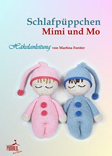 Schlafpüppchen Mimi Und Mo Amigurumi Häkelanleitung German Edition