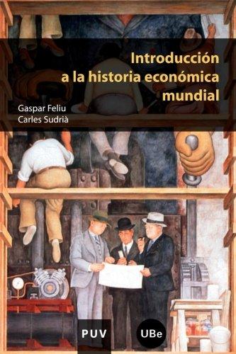 Introducción a la historia económica mundial (Educació. Sèrie Materials) por Gaspar Feliu